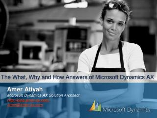 The What, Why and How Answers of Microsoft Dynamics AX