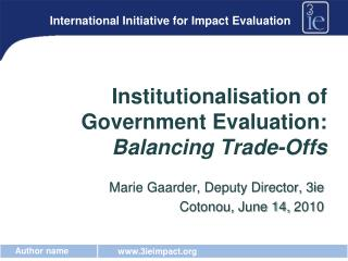 Institutionalisation of Government Evaluation:  Balancing Trade-Offs