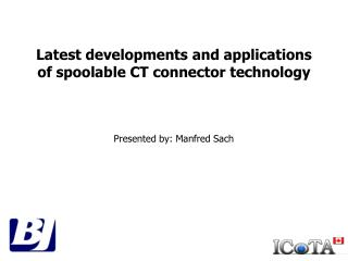 Latest developments and applications of spoolable CT connector technology