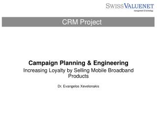 Campaign Planning & Engineering Increasing Loyalty by Selling Mobile Broadband Products