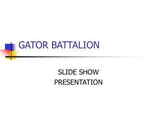 GATOR BATTALION
