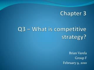 Chapter 3 Q3 � What is competitive strategy?