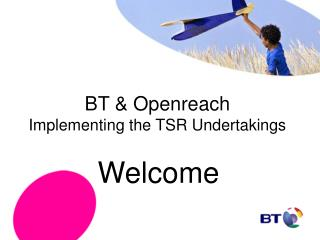 BT & Openreach Implementing the TSR Undertakings