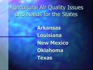 Agricultural Air Quality Issues and Needs for the States