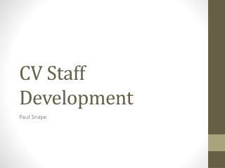 CV Staff Development