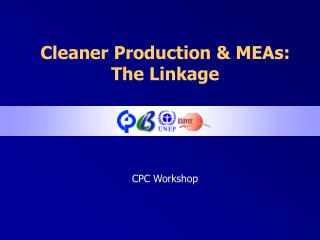Cleaner Production & MEAs: The Linkage