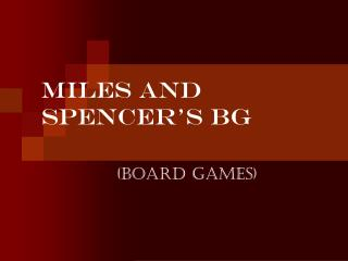 MILES AND SPENCER'S BG