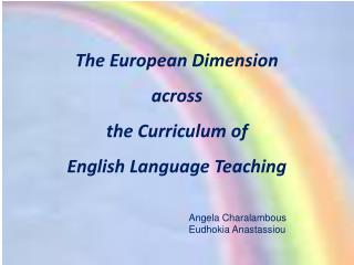 The European Dimension  across  the Curriculum of  English Language Teaching
