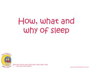 How, what and why of sleep