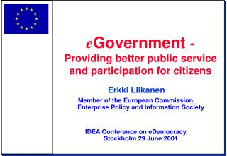 Erkki Liikanen Member of the European Commission, Enterprise Policy and Information Society
