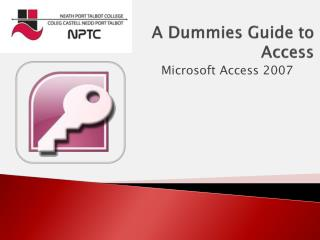 A Dummies Guide to  Access