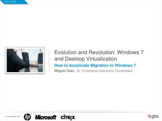 Evolution and Revolution: Windows 7 and Desktop Virtualization