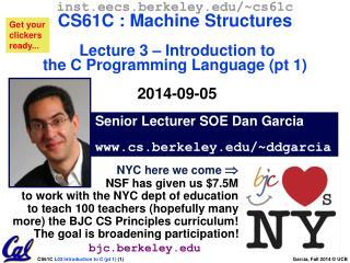 Senior Lecturer SOE Dan Garcia cs.berkeley/~ddgarcia