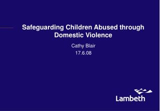 Safeguarding Children Abused through Domestic Violence