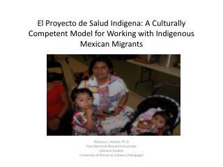 Rebecca J. Hester,  Ph.D Post-Doctoral Research Associate Latina/o Studies