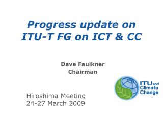 Progress update on  ITU-T FG on ICT & CC