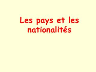 Les pays et les nationalit�s