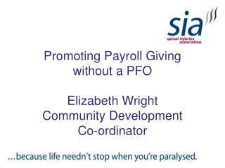 Promoting Payroll Giving without a PFO Elizabeth Wright Community Development Co-ordinator