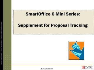 SmartOffice 6 Mini Series:  Supplement for Proposal Tracking