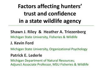 Factors affecting hunters'  trust  and confidence  in  a state wildlife  agency