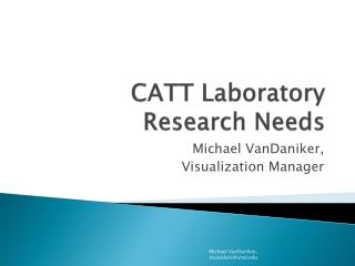 CATT Laboratory Research Needs