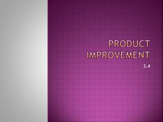 Product Improvement