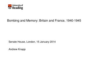 Bombing and Memory: Britain and France, 1940-1945�