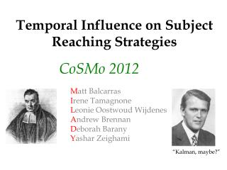 Temporal Influence on Subject Reaching Strategies