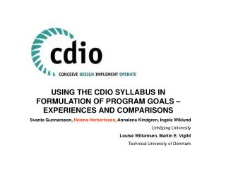 USING THE CDIO SYLLABUS IN FORMULATION OF PROGRAM GOALS – EXPERIENCES AND COMPARISONS