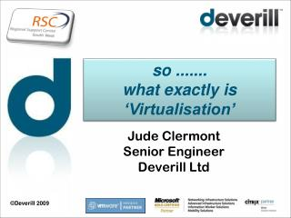 so ....... what exactly is 'Virtualisation'