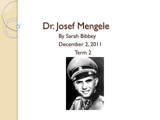 Dr . Josef Mengele