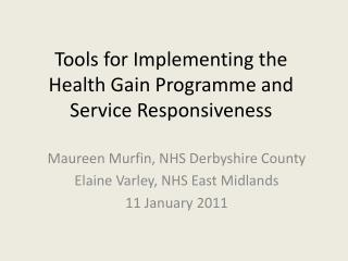 Tools for Implementing the Health Gain Programme and Service Responsiveness