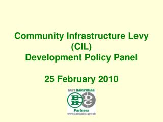 Community Infrastructure Levy CIL Development Policy Panel   25 February 2010
