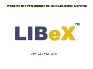 Welcome to a Presentation on Multi-Locational Libraries