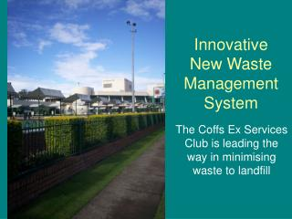 Innovative New Waste Management System