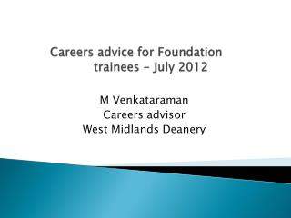 Careers advice for Foundation trainees - July 2012