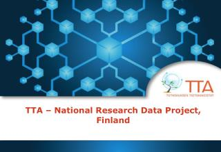 TTA  – National  Research  Data Project, Finland