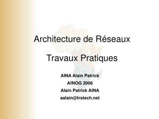 Architecture de Réseaux  Travaux Pratiques