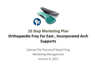 10 Step Marketing Plan  Orthopaedie Frey Far East , Incorporated Arch Supports