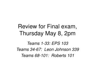 Review for Final exam, Thursday May 8, 2pm