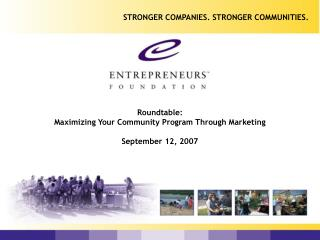 Roundtable: Maximizing Your Community Program Through Marketing September 12, 2007