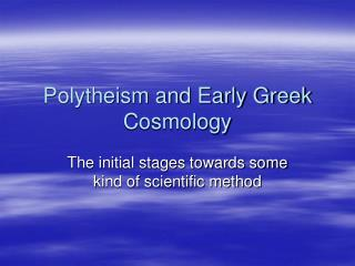 Polytheism and Early Greek Cosmology