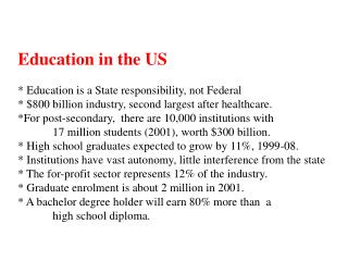 Education in the US * Education is a State responsibility, not Federal