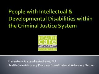 People with Intellectual & Developmental Disabilities within the Criminal Justice System