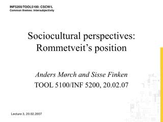 Sociocultural perspectives: Rommetveit's position