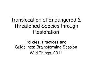 Translocation of Endangered & Threatened Species through Restoration