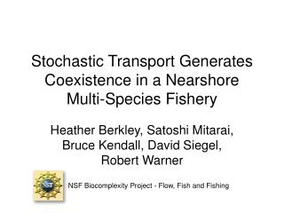 Stochastic Transport Generates Coexistence in a Nearshore Multi-Species Fishery