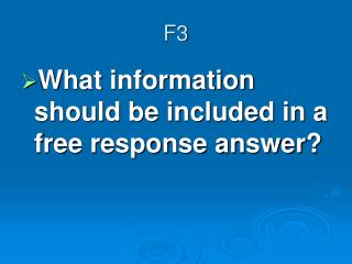 What information should be included in a free response answer?