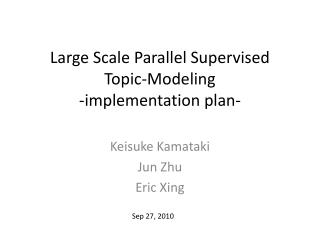 Large Scale Parallel Supervised Topic-Modeling -implementation plan-