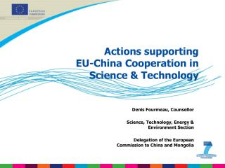 Actions supporting EU-China Cooperation in Science & Technology